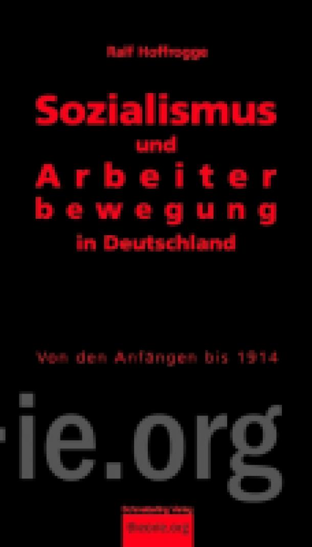 Sozialismus und Arbeiterbewegung in Deutschland - von den Anfängen bis 1914