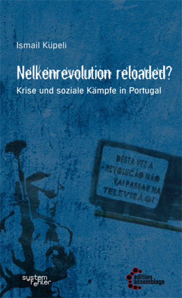 Ismail Küpeli: Nelkenrevolution reloaded? - Krise und soziale Kämpfe in Portugal
