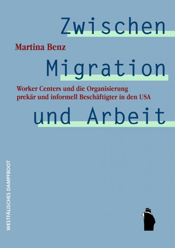"""Martina Benz """"Zwischen Migration und Arbeit"""""""
