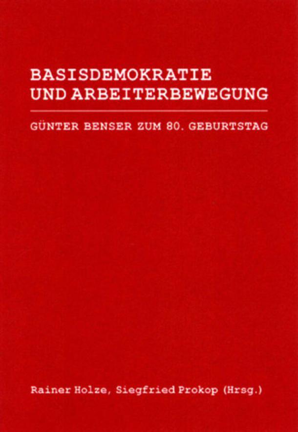 Rainer Holze / Siegfried Prokop (Hg): Basisdemokratie und Arbeiterbewegung