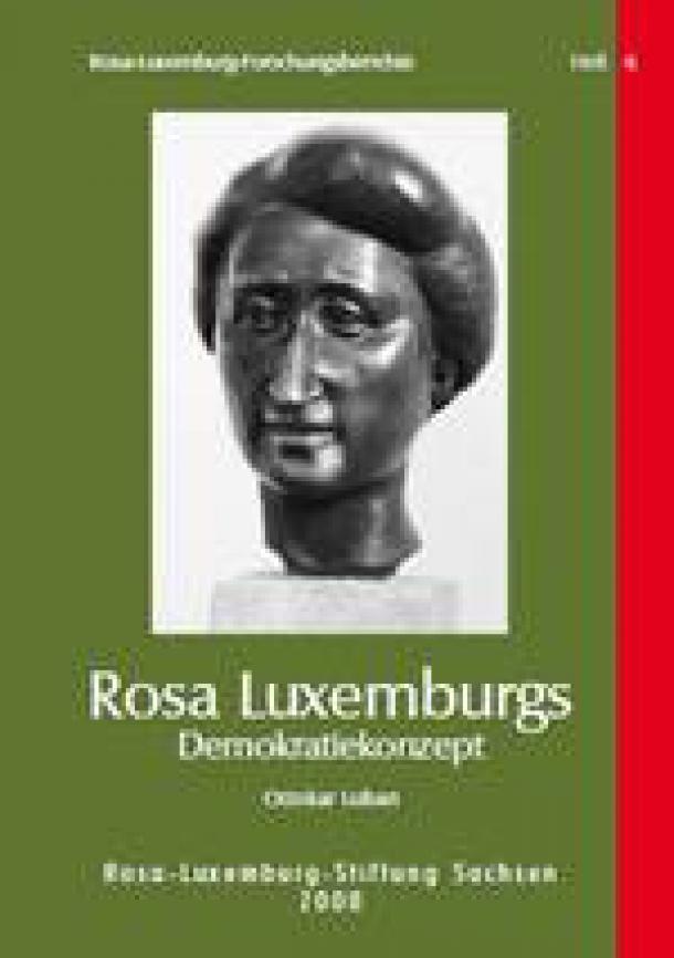 Ottokar Luban: Rosa Luxemburgs Demokratiekonzept. Ihre Kritik an Lenin und ihr politisches Wirken 1913-1919.
