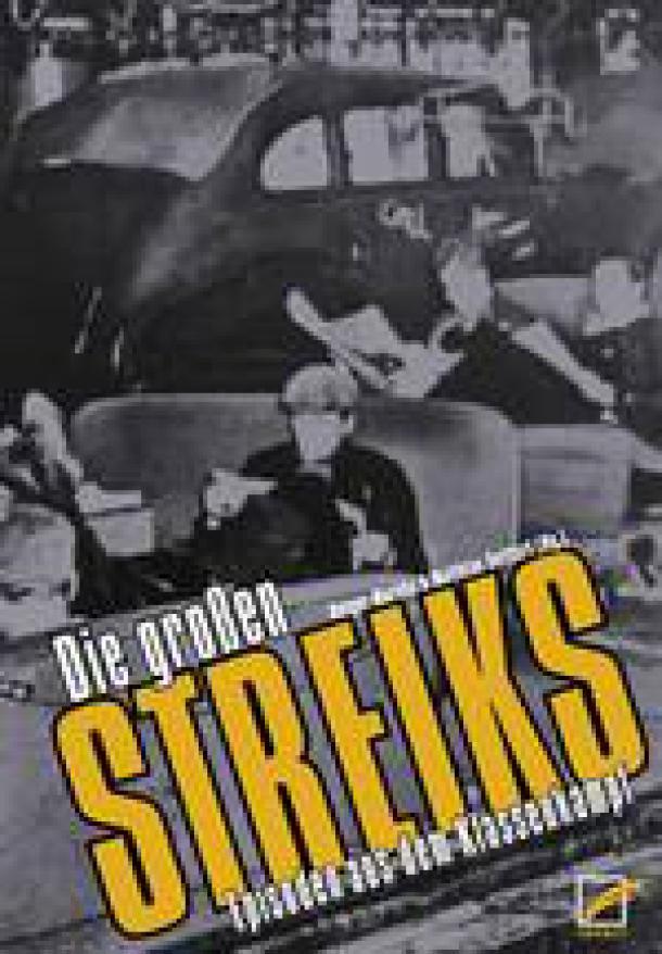 Holger Marcks und Matthias Seiffert (Hg): Die großen Streiks - Episoden aus dem Klassenkampf