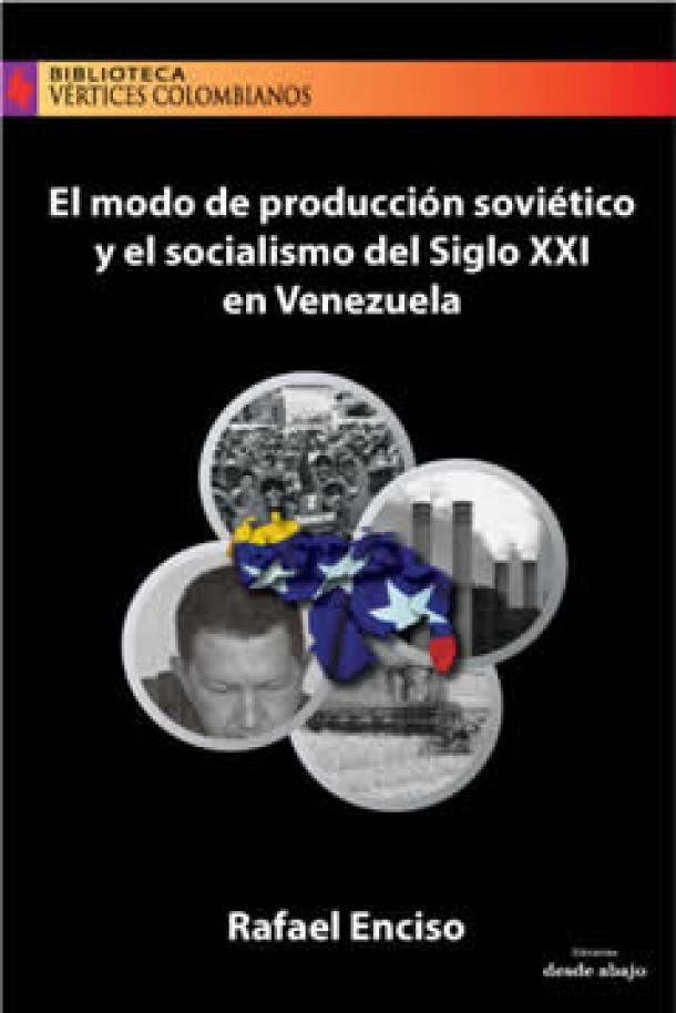 El modo de producción soviético y el socialismo  del siglo XXI en Venezuela
