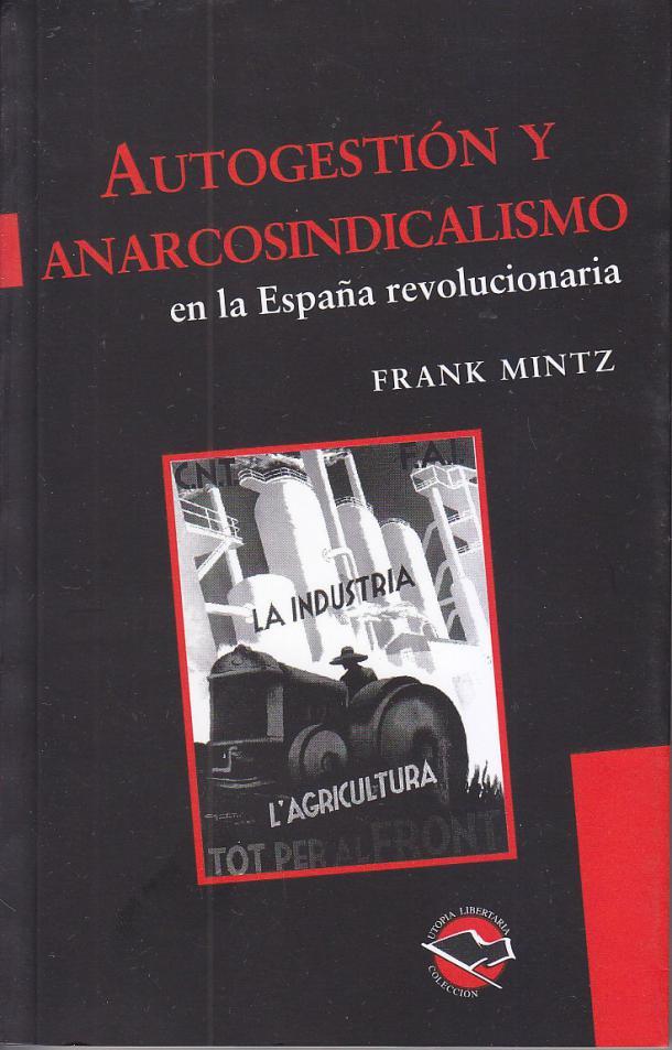Autogestión y anarcosindicalismo en la España Revolucionaria