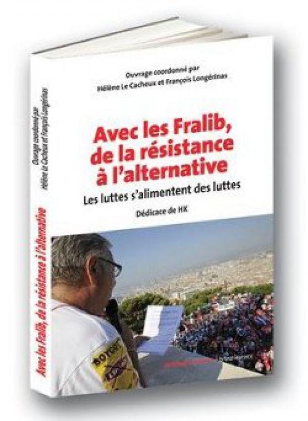 « Avec les Fralib, de la résistance à l'alternative »: le livre sera disponible le 22 mars