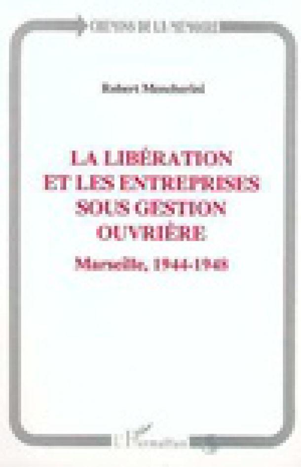 La Libération et les entreprises sous gestion ouvrière