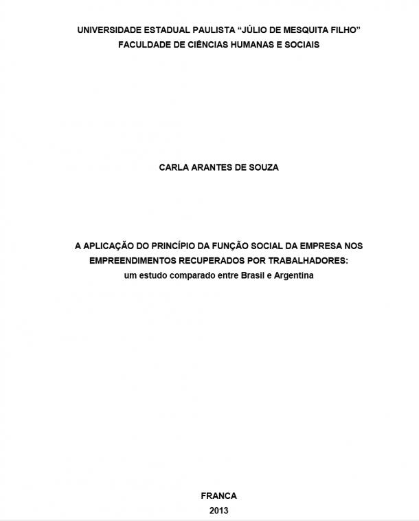 A APLICAÇÃO DO PRINCÍPIO DA FUNÇÃO SOCIAL DA EMPRESA NOS EMPREENDIMENTOS RECUPERADOS POR TRABALHADORES:
