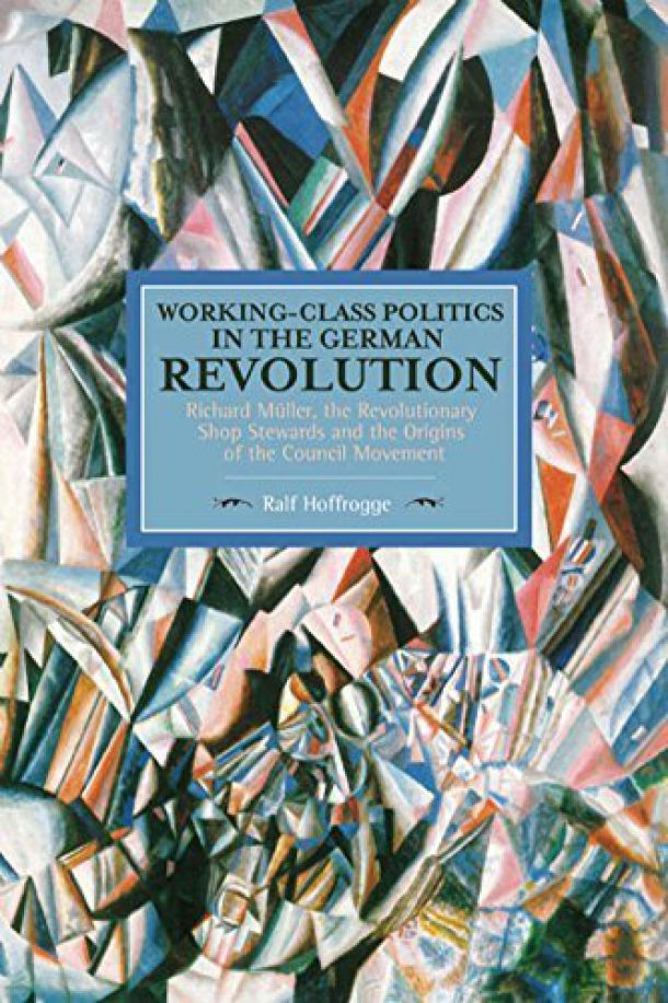 Revolutionary Shop Stewards and Workers Councils in the German Revolution