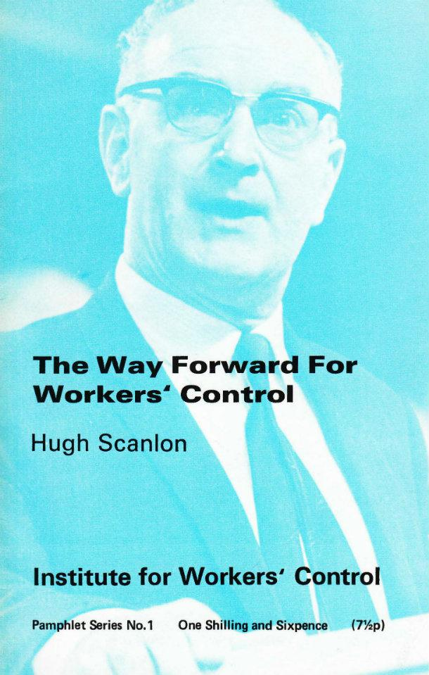 The Way Forward to Workers' Control